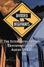 2749293_Divided_Highways_The_Interstates_and_the_Transformation_of_American_Life.jpg