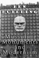 2778426_Ben_Building_Mussolini_Monuments_and_Modernism_2016_31.jpg