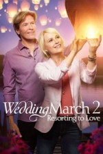 The Wedding March 2: Resorting to Love ( 2017 )
