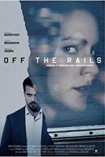 Off the Rails ( 2017 )