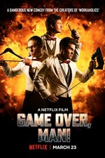 Game Over, Man! ( 2018 )